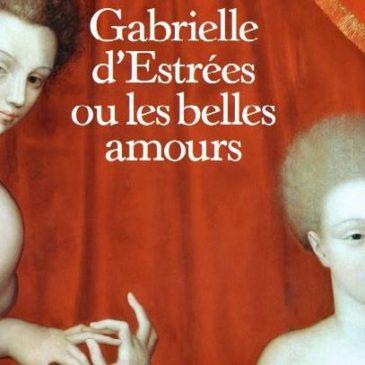 Gabrielle d'Estrées ou les belles amours, par Isaure de Saint-Pierre